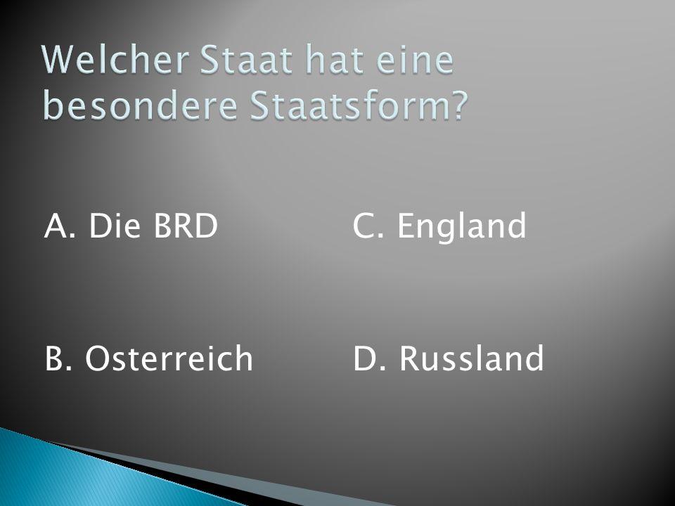 A. Die BRD B. Osterreich C. England D. Russland