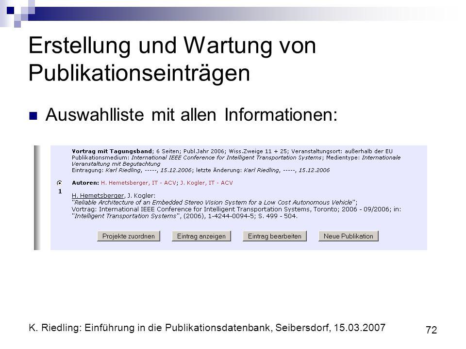 K. Riedling: Einführung in die Publikationsdatenbank, Seibersdorf, 15.03.2007 72 Erstellung und Wartung von Publikationseinträgen Auswahlliste mit all