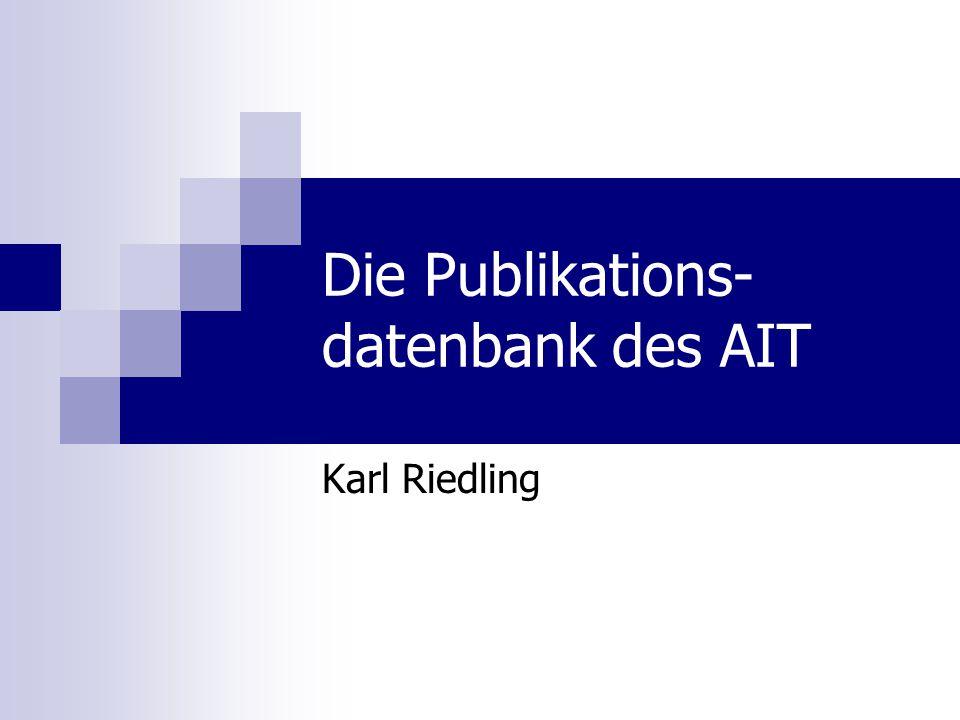 Die Publikations- datenbank des AIT Karl Riedling