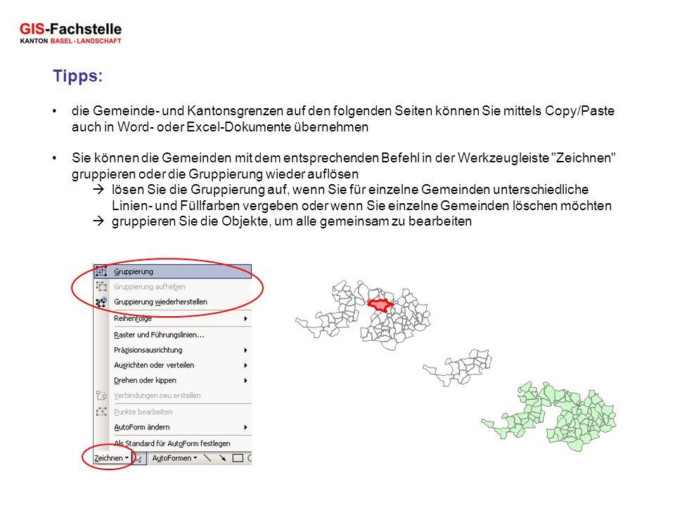 Tipps: die Gemeinde- und Kantonsgrenzen auf den folgenden Seiten können Sie mittels Copy/Paste auch in Word- oder Excel-Dokumente übernehmen Sie könne