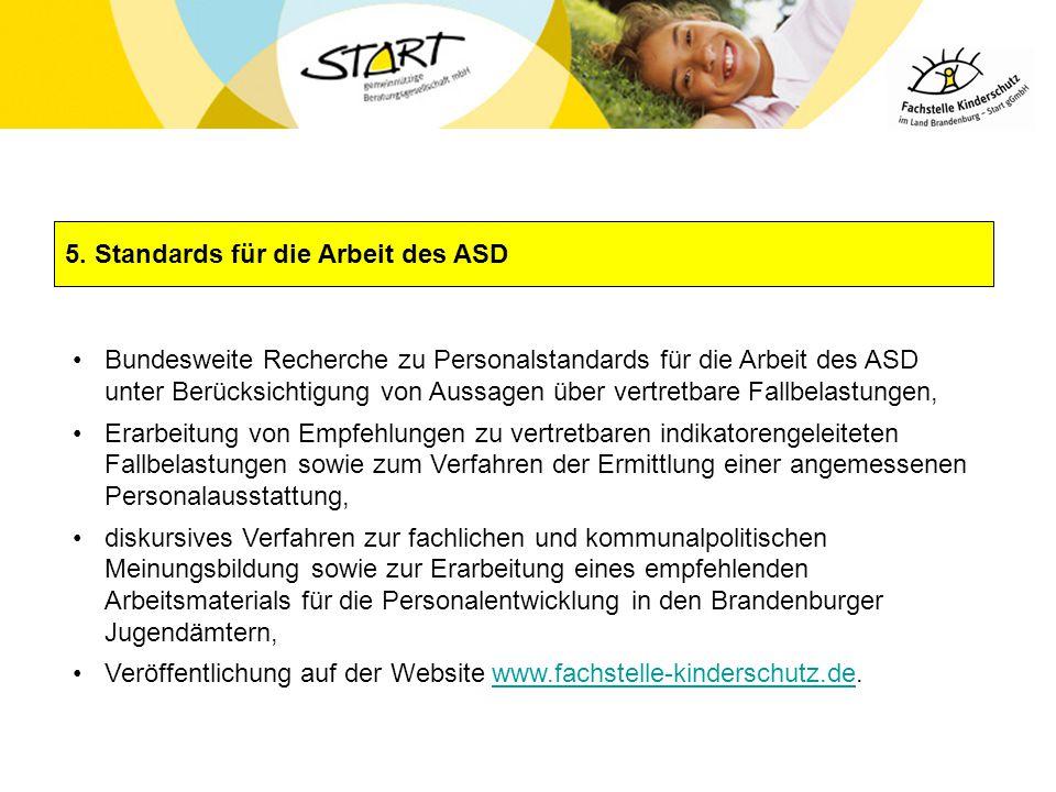5. Standards für die Arbeit des ASD Bundesweite Recherche zu Personalstandards für die Arbeit des ASD unter Berücksichtigung von Aussagen über vertret
