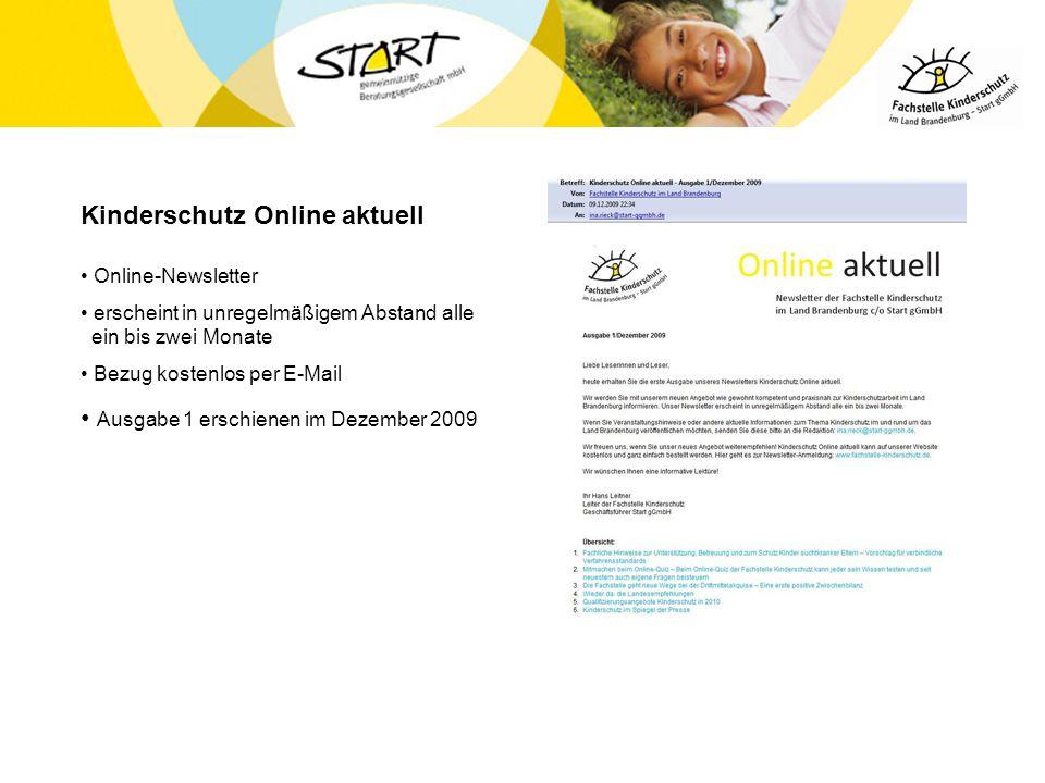 Kinderschutz Online aktuell Online-Newsletter erscheint in unregelmäßigem Abstand alle ein bis zwei Monate Bezug kostenlos per E-Mail Ausgabe 1 erschi