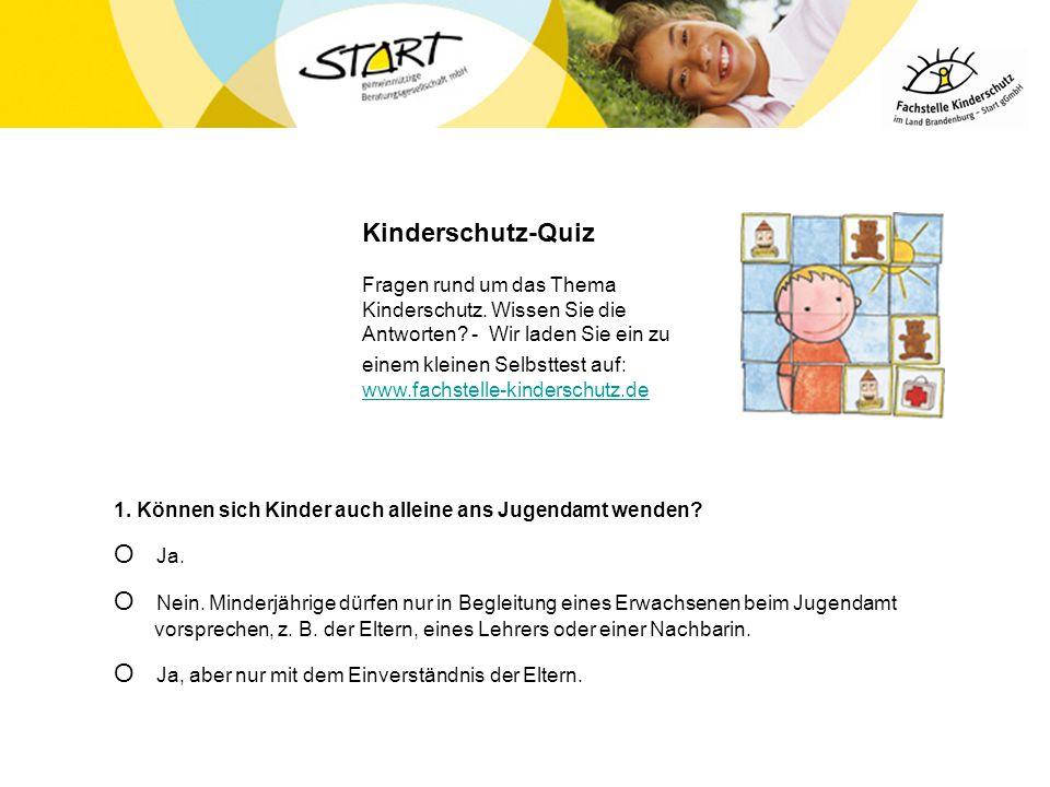Kinderschutz-Quiz Fragen rund um das Thema Kinderschutz. Wissen Sie die Antworten? - Wir laden Sie ein zu einem kleinen Selbsttest auf: www.fachstelle