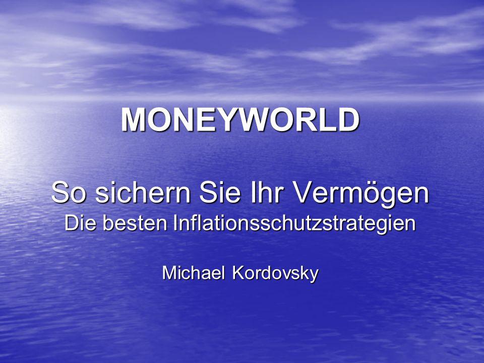 MONEYWORLD So sichern Sie Ihr Vermögen Die besten Inflationsschutzstrategien Michael Kordovsky