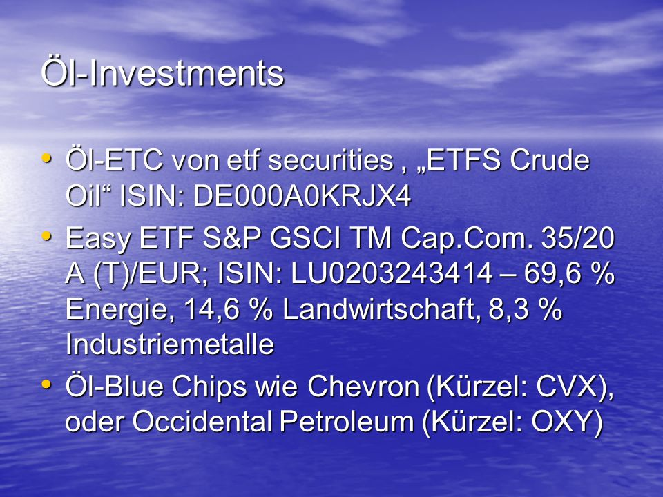Öl-Investments Öl-ETC von etf securities, ETFS Crude Oil ISIN: DE000A0KRJX4 Öl-ETC von etf securities, ETFS Crude Oil ISIN: DE000A0KRJX4 Easy ETF S&P