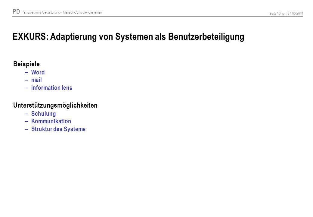 PD Partizipation & Gestaltung von Mensch-Computer-Systemen Seite 13 vom 27.05.2014 EXKURS: Adaptierung von Systemen als Benutzerbeteiligung Beispiele