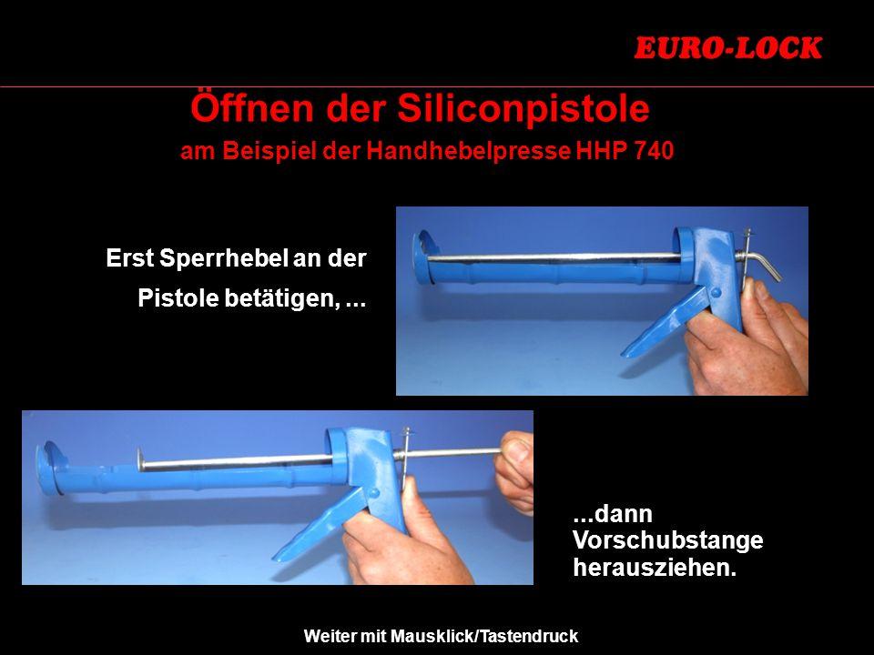 Öffnen der Siliconpistole am Beispiel der Handhebelpresse HHP 740 Erst Sperrhebel an der Pistole betätigen,......dann Vorschubstange herausziehen.