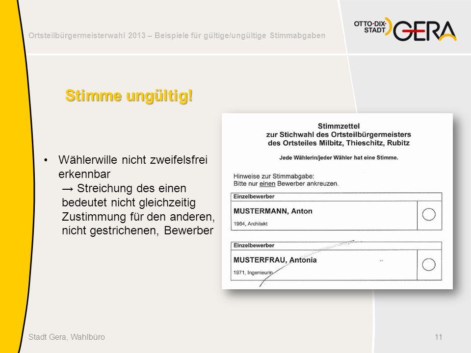 Ortsteilbürgermeisterwahl 2013 – Beispiele für gültige/ungültige Stimmabgaben 11Stadt Gera, Wahlbüro Stimme ungültig.