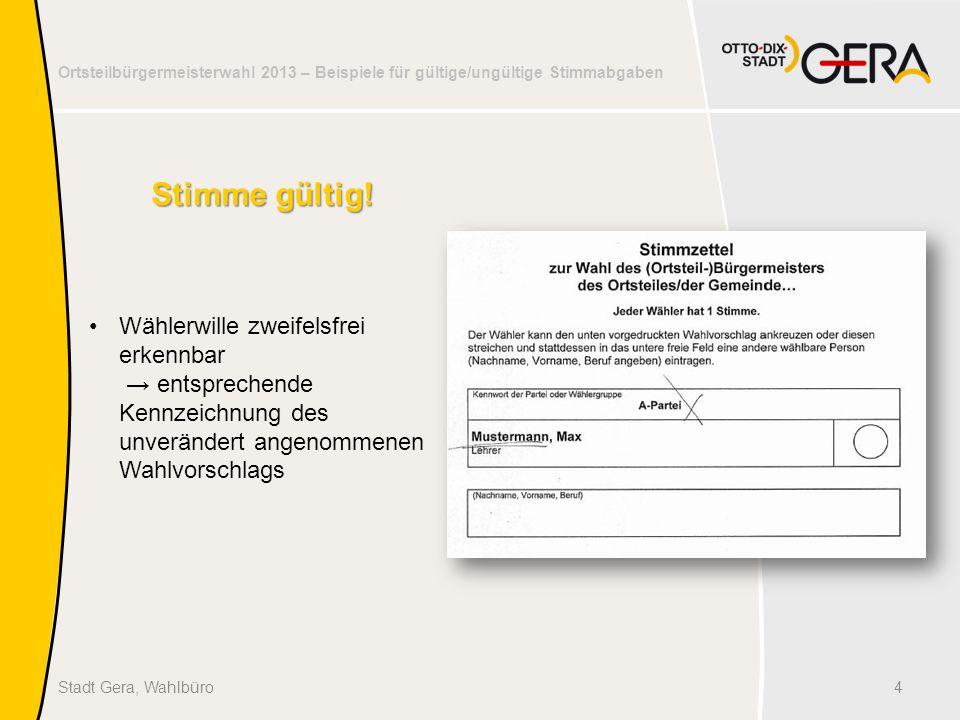 Ortsteilbürgermeisterwahl 2013 – Beispiele für gültige/ungültige Stimmabgaben 4Stadt Gera, Wahlbüro Stimme gültig.