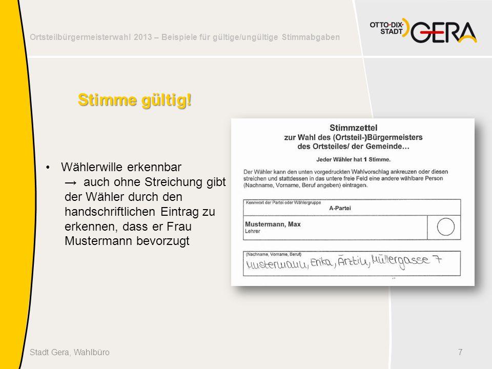 Ortsteilbürgermeisterwahl 2013 – Beispiele für gültige/ungültige Stimmabgaben 8Stadt Gera, Wahlbüro Stimme ungültig.