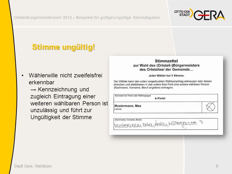 Ortsteilbürgermeisterwahl 2013 – Beispiele für gültige/ungültige Stimmabgaben 9Stadt Gera, Wahlbüro Stimme ungültig.