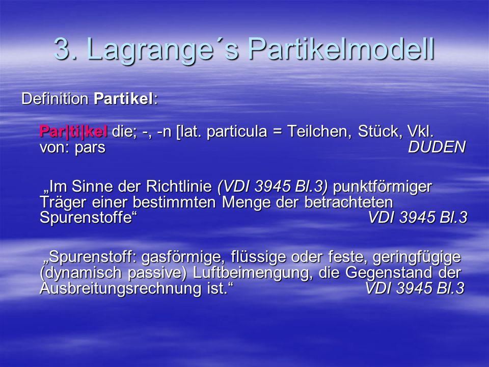 3.Lagrange´s Partikelmodell Definition Partikel: Par ti kel die; -, -n [lat.