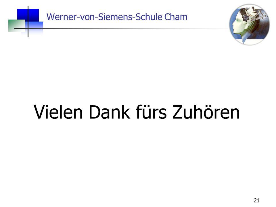 21 Werner-von-Siemens-Schule Cham Vielen Dank fürs Zuhören