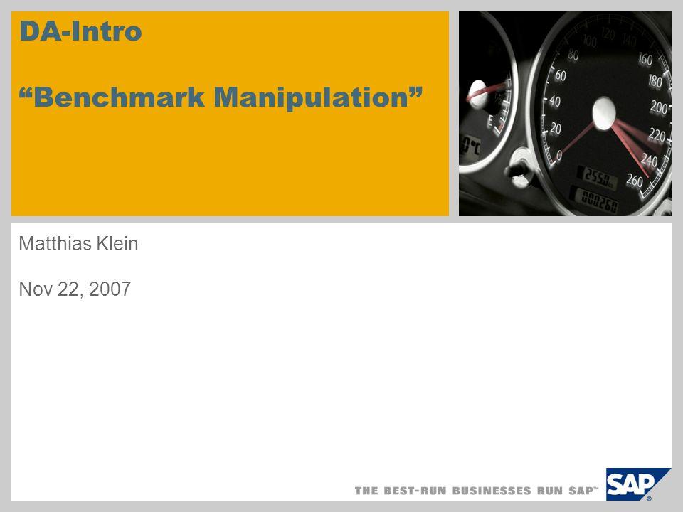 DA-Intro Benchmark Manipulation Matthias Klein Nov 22, 2007