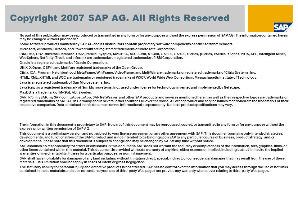 No part of this publication may be reproduced or transmitted in any form or for any purpose without the express permission of SAP AG. The information