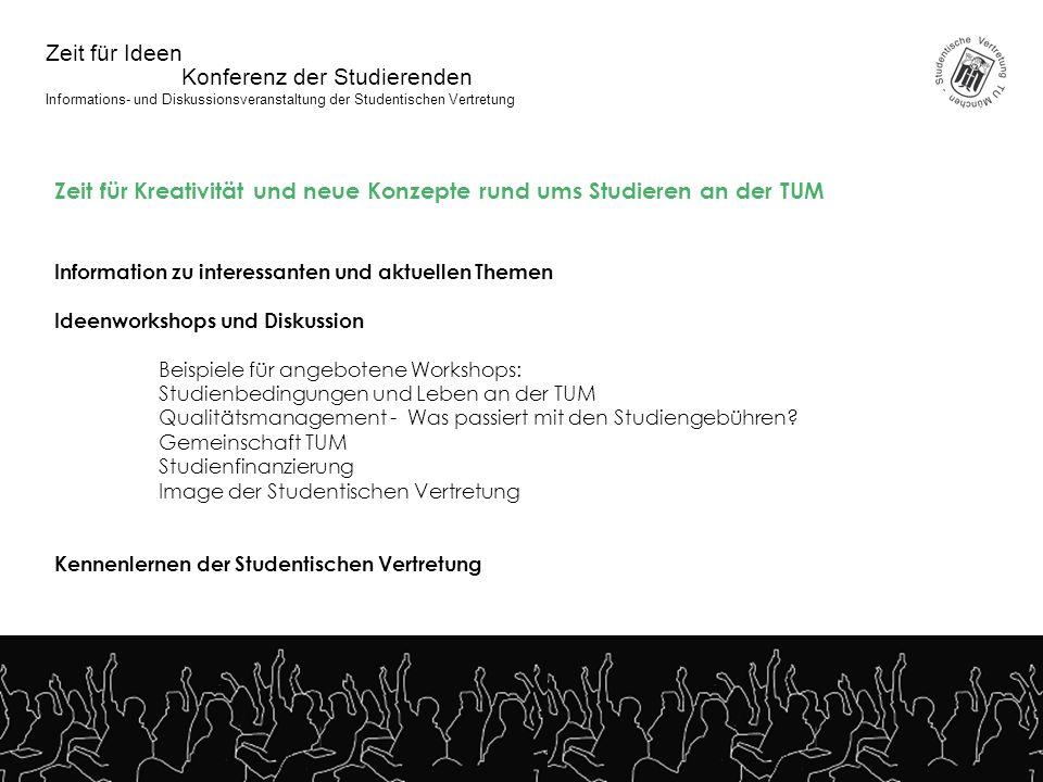 Konferenz der Studierenden Zeit für Ideen Informations- und Diskussionsveranstaltung der Studentischen Vertretung Zeit für Kreativität und neue Konzep