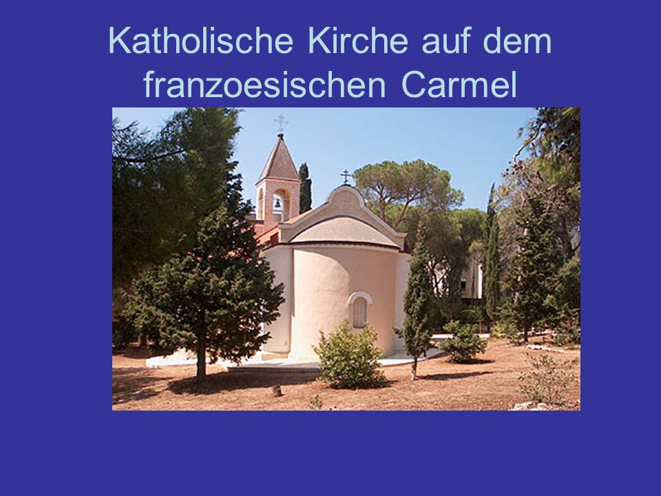 Katholische Kirche auf dem franzoesischen Carmel