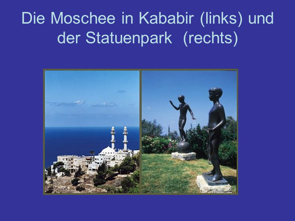 Die Moschee in Kababir (links) und der Statuenpark (rechts)