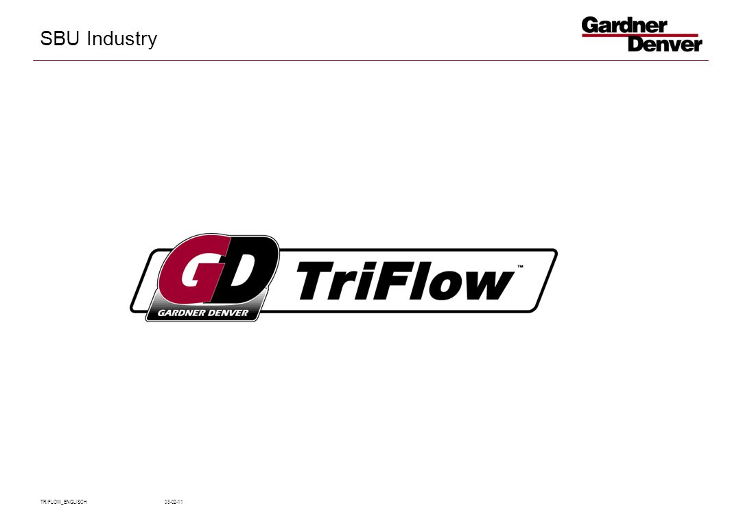 SBU Industry TRIFLOW_ENGLISCH 03-02-11 Standstill is a step back The Triflow product line is designed for the conveying of air an netural gases.