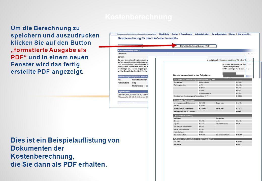 www.resliste.de Dies ist ein Beispielauflistung von Dokumenten der Kostenberechnung, die Sie dann als PDF erhalten. Um die Berechnung zu speichern und