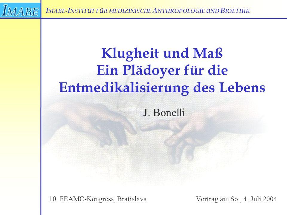 I MABE- I NSTITUT FÜR MEDIZINISCHE A NTHROPOLOGIE UND B IOETHIK 10.