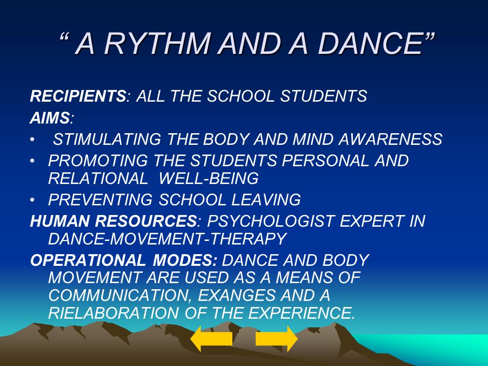 A RYTHM AND A DANCE A RYTHM AND A DANCE RECIPIENTS: ALL THE SCHOOL STUDENTS AIMS: STIMULATING THE BODY AND MIND AWARENESS PROMOTING THE STUDENTS PERSO
