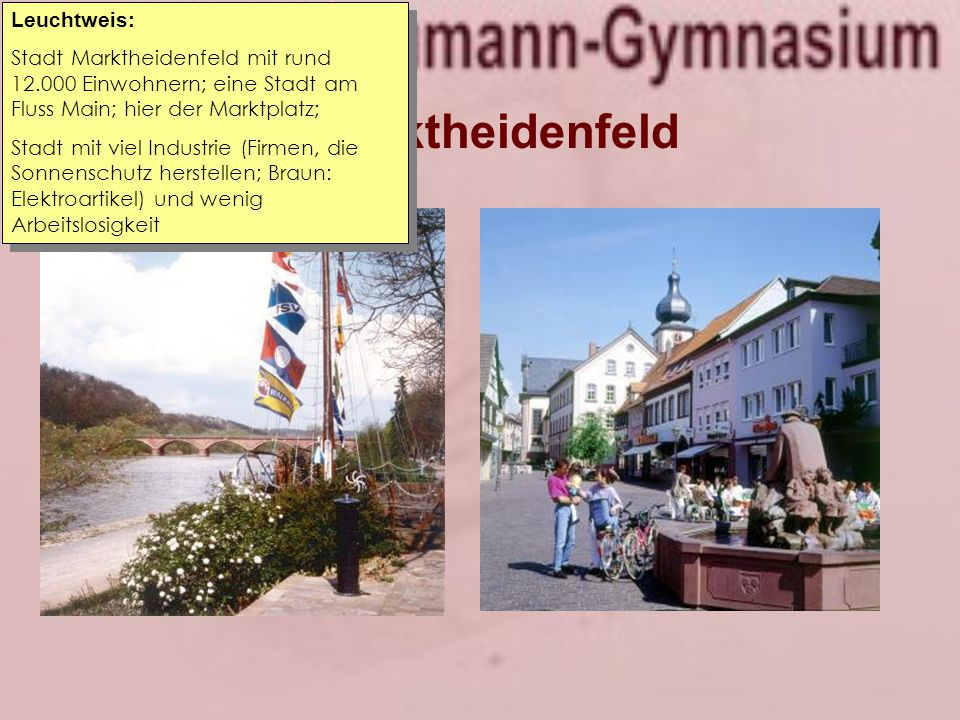 2. Marktheidenfeld Leuchtweis: Stadt Marktheidenfeld mit rund 12.000 Einwohnern; eine Stadt am Fluss Main; hier der Marktplatz; Stadt mit viel Industr