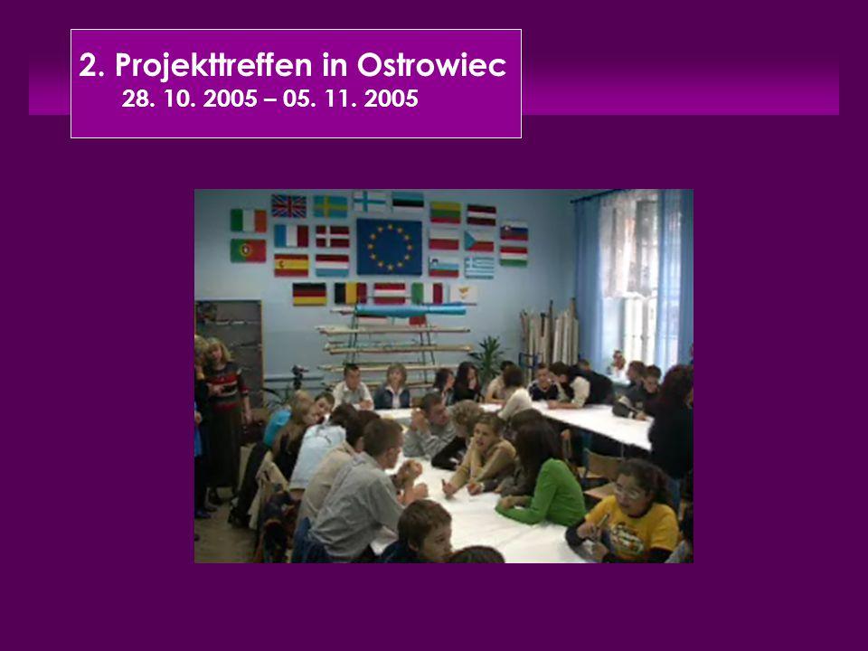 2. Projekttreffen in Ostrowiec 28. 10. 2005 – 05. 11. 2005