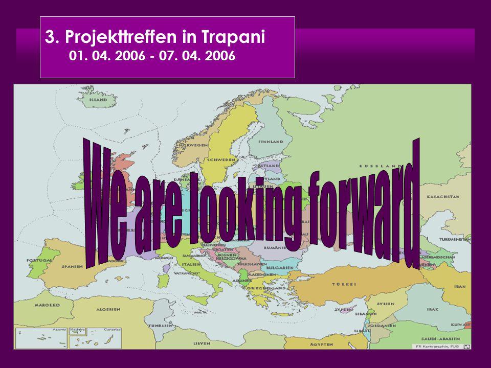 3. Projekttreffen in Trapani 01. 04. 2006 - 07. 04. 2006