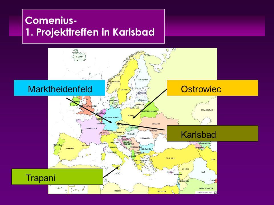 Comenius- 1. Projekttreffen in Karlsbad Marktheidenfeld TrapaniKarlsbad Ostrowiec