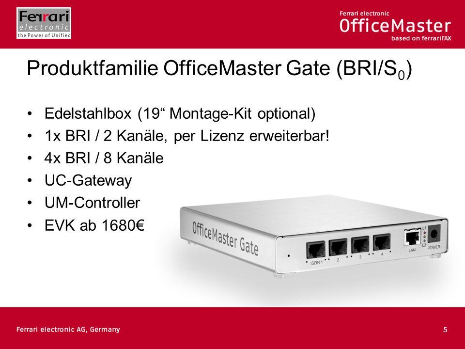 6 19 Einschub (HP-Server mit Intel CPU) 1x E1 (30 Kanäle, erweiterbar), 2x E1 (60 Kanäle) EVK ab 3070 (UC-Gateway, erweiterbar auf UC/UM) Produktfamilie OfficeMaster Gate (PRI/S 2 M)