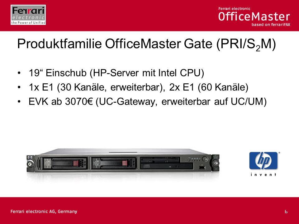 6 19 Einschub (HP-Server mit Intel CPU) 1x E1 (30 Kanäle, erweiterbar), 2x E1 (60 Kanäle) EVK ab 3070 (UC-Gateway, erweiterbar auf UC/UM) Produktfamil
