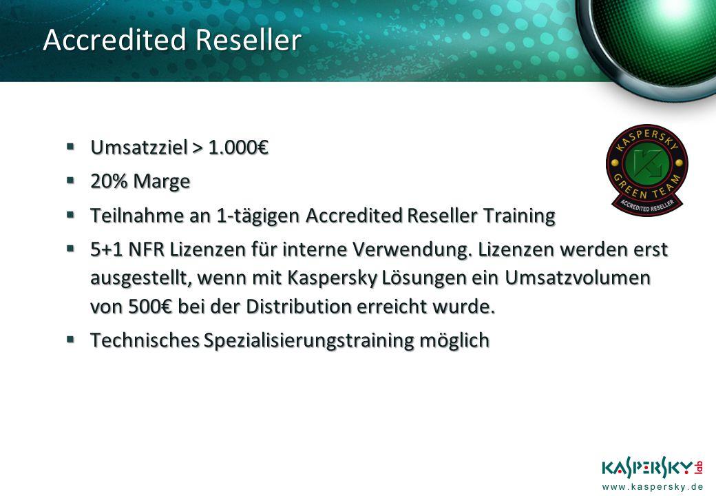 Umsatzziel > 1.000 Umsatzziel > 1.000 20% Marge 20% Marge Teilnahme an 1-tägigen Accredited Reseller Training Teilnahme an 1-tägigen Accredited Reseller Training 5+1 NFR Lizenzen für interne Verwendung.