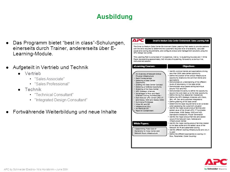 APC by Schneider Electric– Nils Horstbrink – June 30th Ausbildung Das Programm bietet best in class-Schulungen, einerseits durch Trainer, andererseits