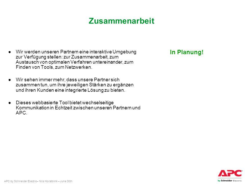APC by Schneider Electric– Nils Horstbrink – June 30th Zusammenarbeit Wir werden unseren Partnern eine interaktive Umgebung zur Verfügung stellen: zur
