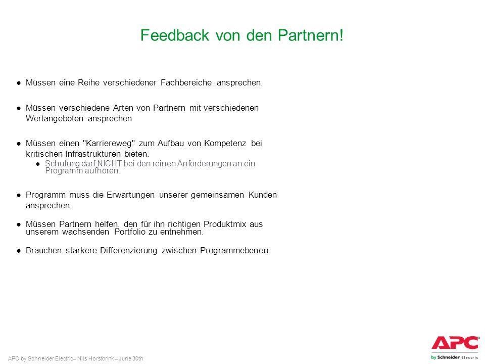 APC by Schneider Electric– Nils Horstbrink – June 30th Feedback von den Partnern! Müssen eine Reihe verschiedener Fachbereiche ansprechen. Müssen vers