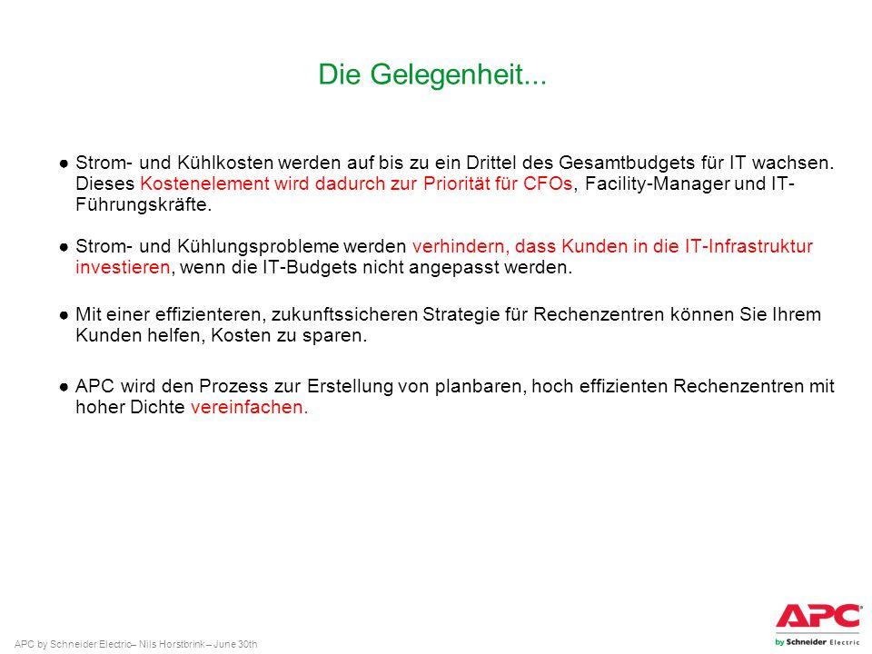 APC by Schneider Electric– Nils Horstbrink – June 30th Die Gelegenheit... Strom- und Kühlkosten werden auf bis zu ein Drittel des Gesamtbudgets für IT