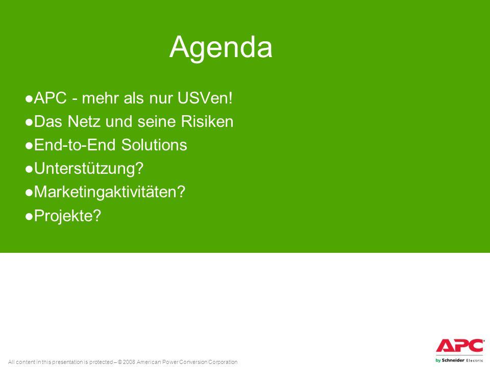 All content in this presentation is protected – © 2008 American Power Conversion Corporation Agenda APC - mehr als nur USVen! Das Netz und seine Risik