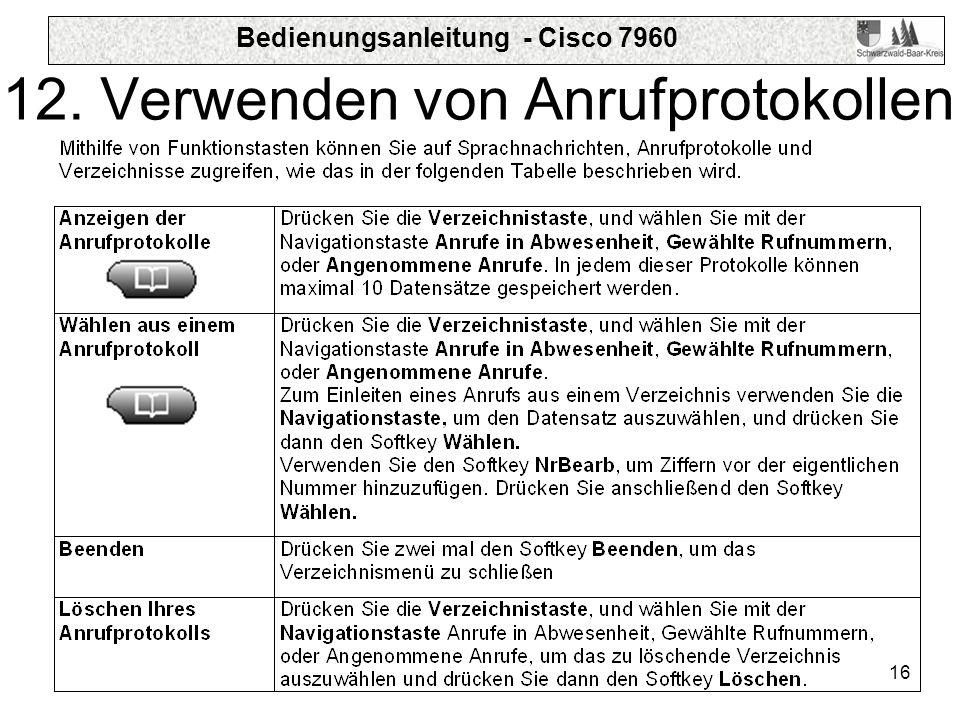 Bedienungsanleitung - Cisco 7960 16 12. Verwenden von Anrufprotokollen