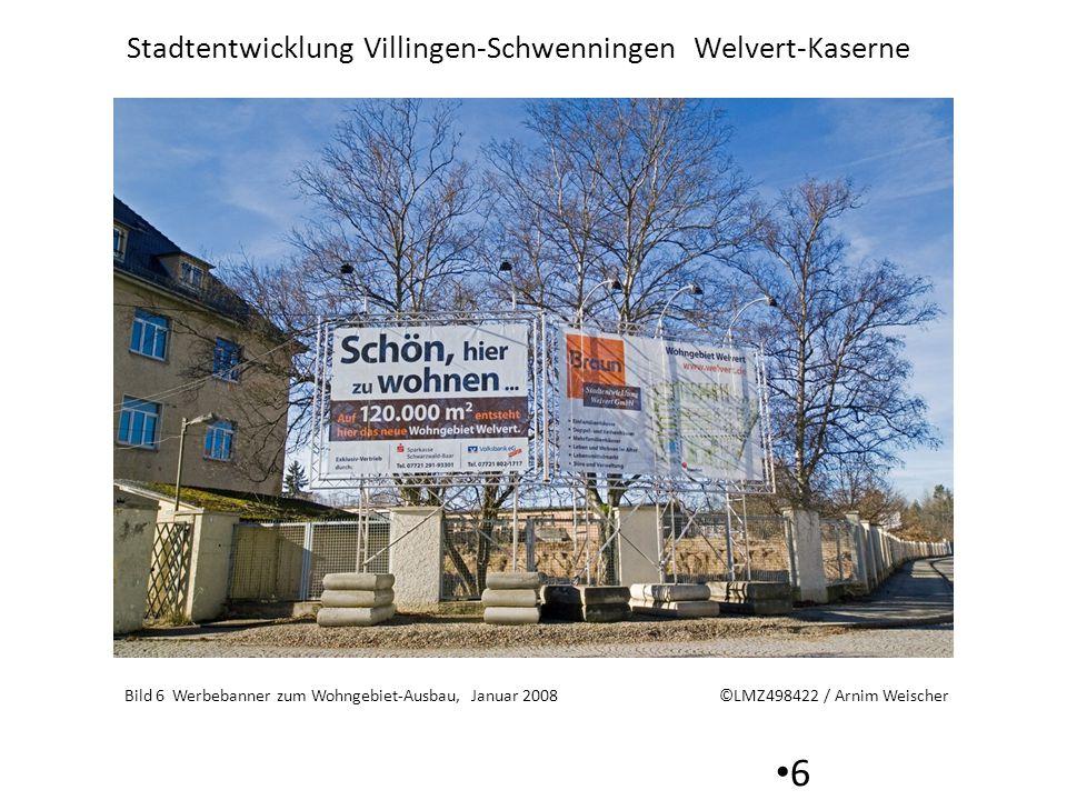 Stadtentwicklung Villingen-Schwenningen Welvert-Kaserne 6 Bild 6 Werbebanner zum Wohngebiet-Ausbau, Januar 2008 ©LMZ498422 / Arnim Weischer