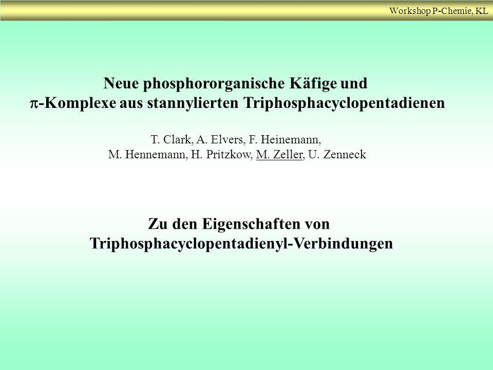 Workshop P-Chemie, KL Zusammenfassung: Der Einbau von Phosphor-Atomen in koordinierte -Liganden beeinflusst die Eigenschaften der Komplexe merklich, im Vergleich zu den Komplexen mit rein carbacyclischen Liganden zeigen sie Änderung der elektronischen Eigenschaften (Hexaphospamanganocen), neue strukturelle Eigenschaften (P 3 C 2 t Bu 2 -Ni-Nitrosyl), veränderte Reaktivität (Substitution von Carbonylliganden), neuartige Abbaureaktionen (Hexaphosphamercurocen)