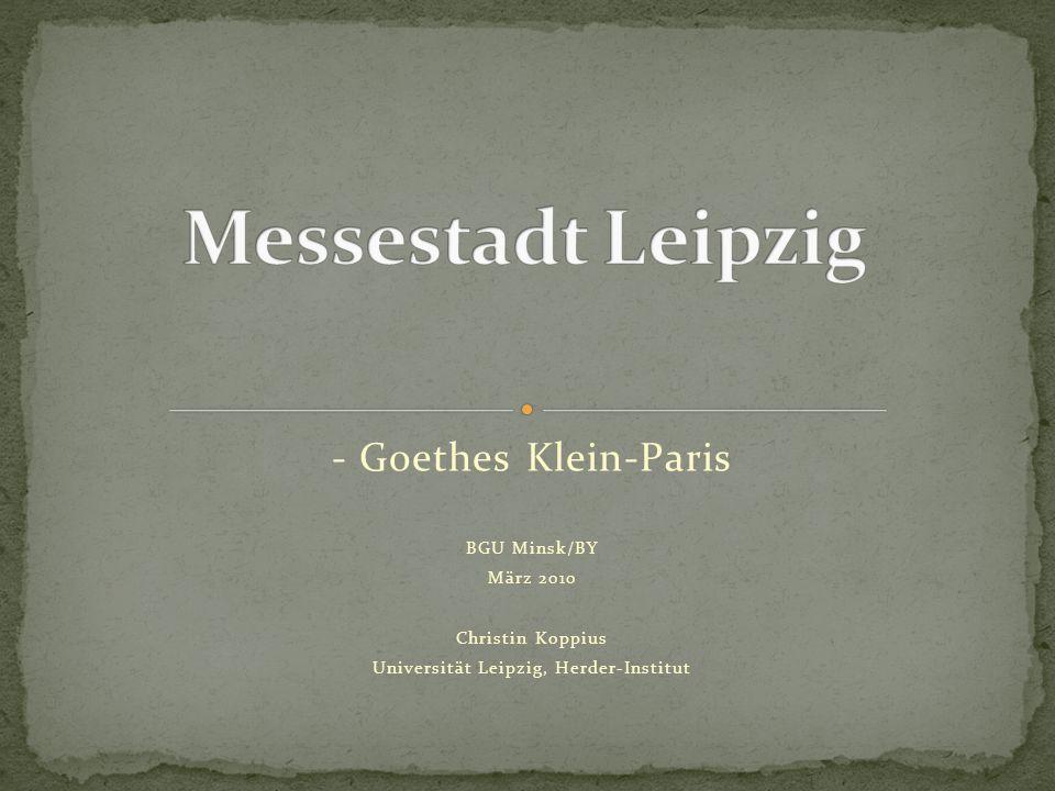 - Goethes Klein-Paris BGU Minsk/BY März 2010 Christin Koppius Universität Leipzig, Herder-Institut