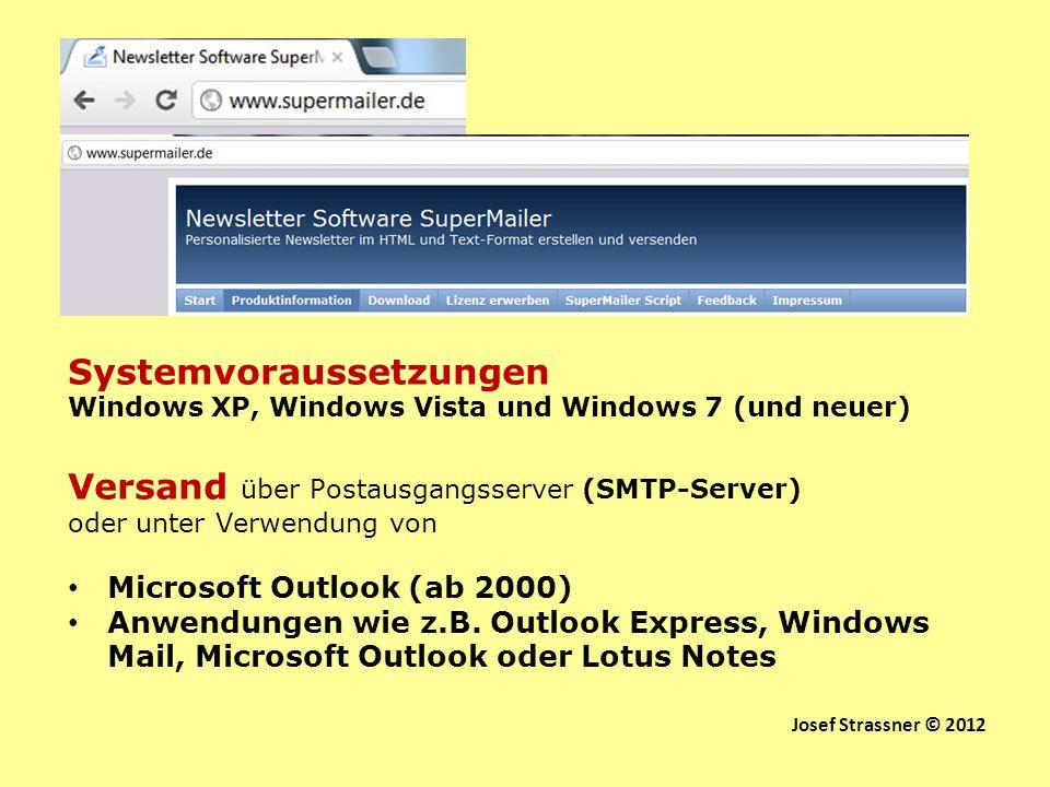 Systemvoraussetzungen Windows XP, Windows Vista und Windows 7 (und neuer) Versand über Postausgangsserver (SMTP-Server) oder unter Verwendung von Micr