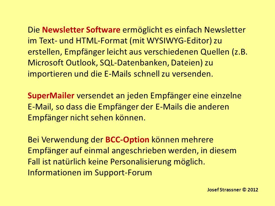 Die Newsletter Software ermöglicht es einfach Newsletter im Text- und HTML-Format (mit WYSIWYG-Editor) zu erstellen, Empfänger leicht aus verschiedene