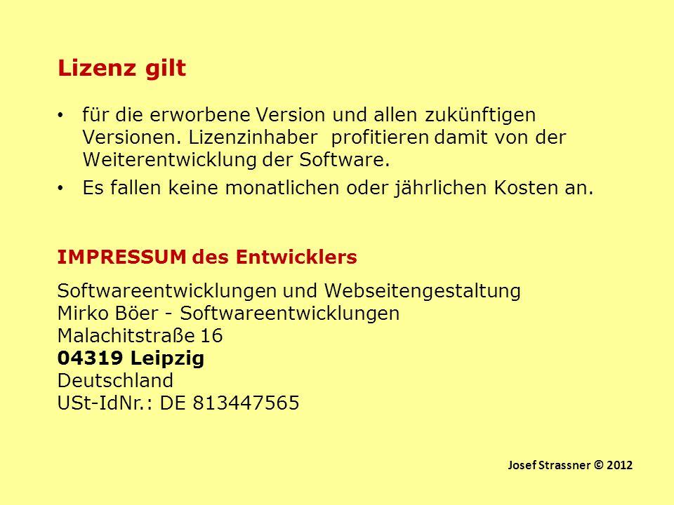Lizenz gilt für die erworbene Version und allen zukünftigen Versionen. Lizenzinhaber profitieren damit von der Weiterentwicklung der Software. Es fall