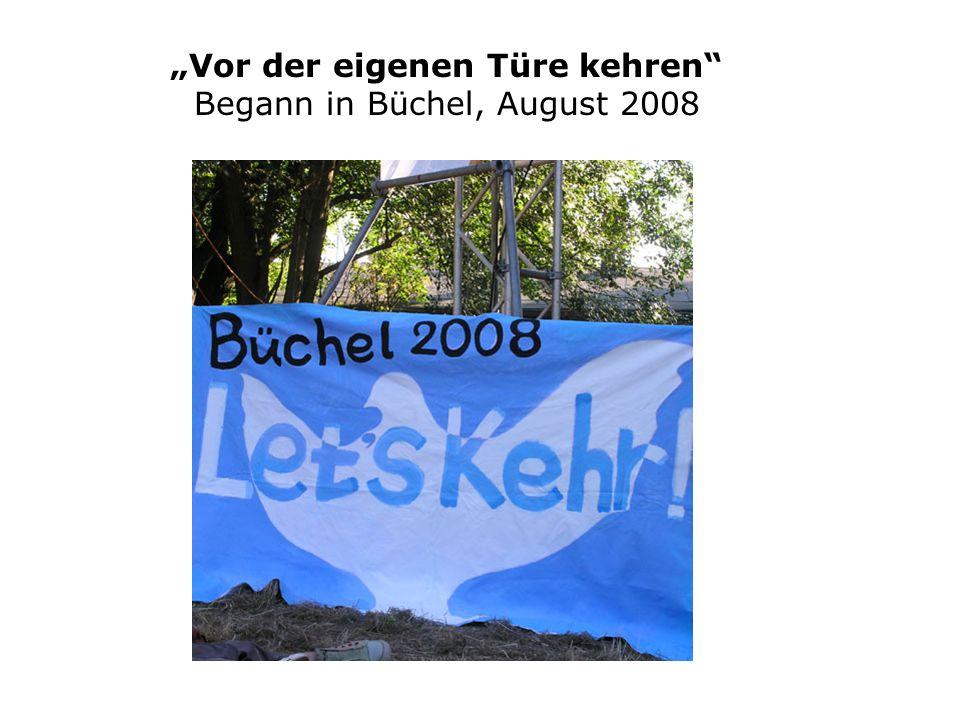 Vor der eigenen Türe kehren Begann in Büchel, August 2008