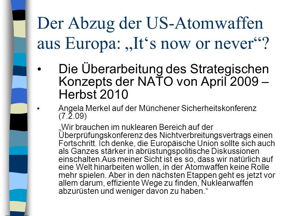 Der Abzug der US-Atomwaffen aus Europa: Its now or never? Die Überarbeitung des Strategischen Konzepts der NATO von April 2009 – Herbst 2010 Angela Me