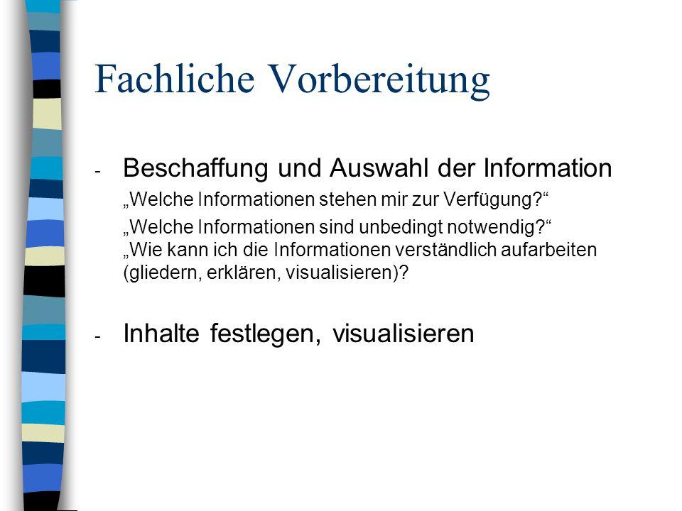 Fachliche Vorbereitung - Beschaffung und Auswahl der Information Welche Informationen stehen mir zur Verfügung.