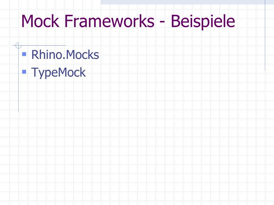 Mock Frameworks - Beispiele Rhino.Mocks TypeMock