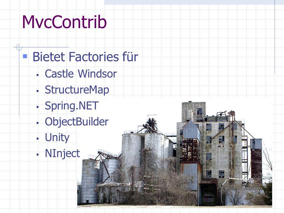 MvcContrib Bietet Factories für Castle Windsor StructureMap Spring.NET ObjectBuilder Unity NInject